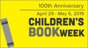 CHILDREN'S BOOK WEEK SPOTLIGHT EVENTS, APRIL 29-MAY 5, 2019