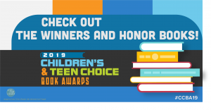 Every Child a Reader Announces the Winners and Honor Books for the 2019 Children's & Teen Choice Book Awards
