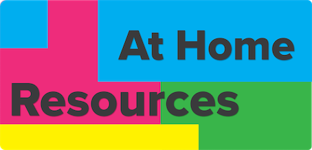 Resources for your time at home