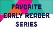 Favorite Early Reader Series